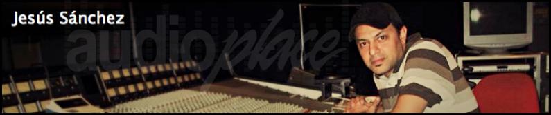 http://www.hablemosaudio.com/2014/03/jesus-sanchez-audioplace.html