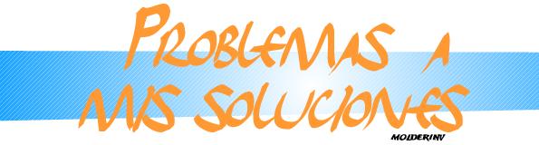Problemas a mis soluciones