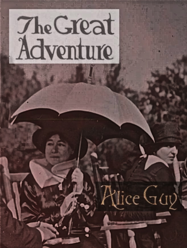 The great adventure Alice Guy Blache