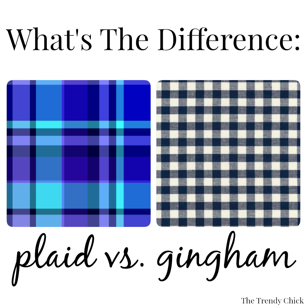The Trendy Chick What 39 S The Difference Plaid Vs Gingham
