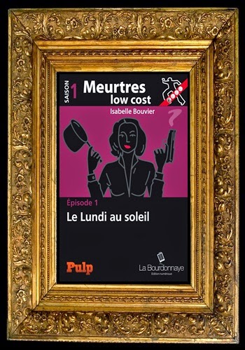 http://unpeudelecture.blogspot.fr/2014/02/meurtres-low-cost-s1-e1-isabelle-bouvier.html