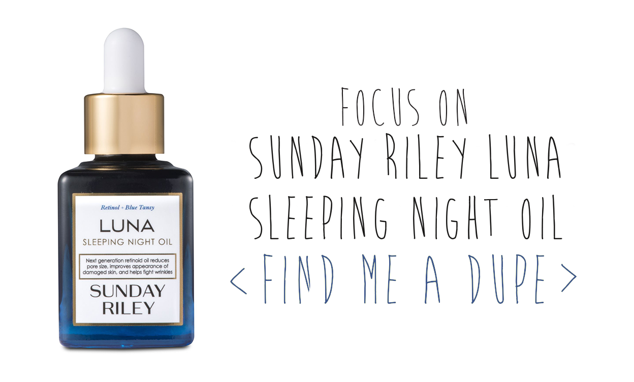 Focus on Sunday Riley Luna Sleeping Night Oil | And now for ...