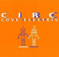 Circ - Love Electric (2002) & Madelin Zero - Dirty Purple (2005)