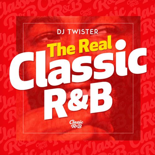 DJ Twister - The Real Classic R&B Mix | Full Stream und Download