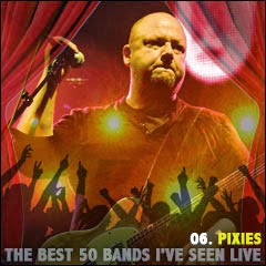 The Best 50 Bands I've Seen Live: 06. Pixies