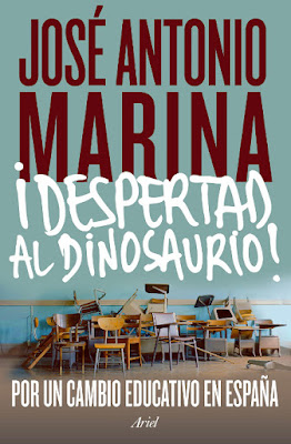 LIBRO - ¡Despertad al dinosaurio!  Cómo gestionar el cambio educativo  José Antonio Marina (Ariel - 27 Octubre 2015)  EDUCACION & ENSAYO | Edición papel & ebook kindle  Comprar en Amazon
