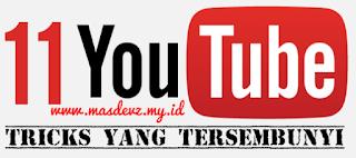 11 YouTube Tricks Yang Tersembunyi 2015 - Mas Devz