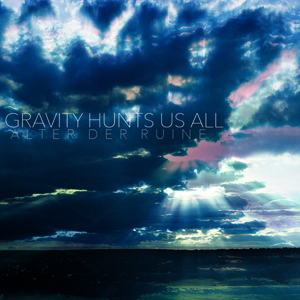 Alter Der Ruine - Gravity Hunts Us All (EP 2015)