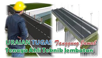 Uraian Tugas Ahli Teknik Jembatan