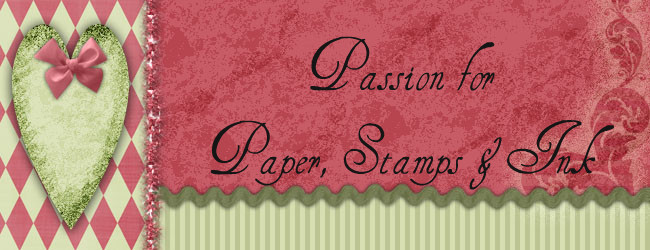 Passion for Paper, Stamps &amp; Ink