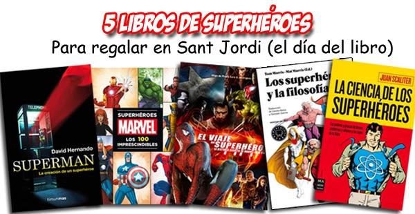 5 libros de superhéroes para regalar en Sant Jordi (El día del Libro)