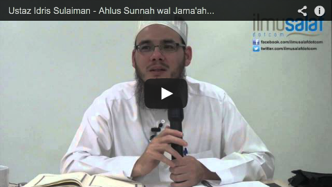 Ustaz Idris Sulaiman – Ahlus Sunnah wal Jama'ah dalam Beriman kepada Qadha' dan Qadar