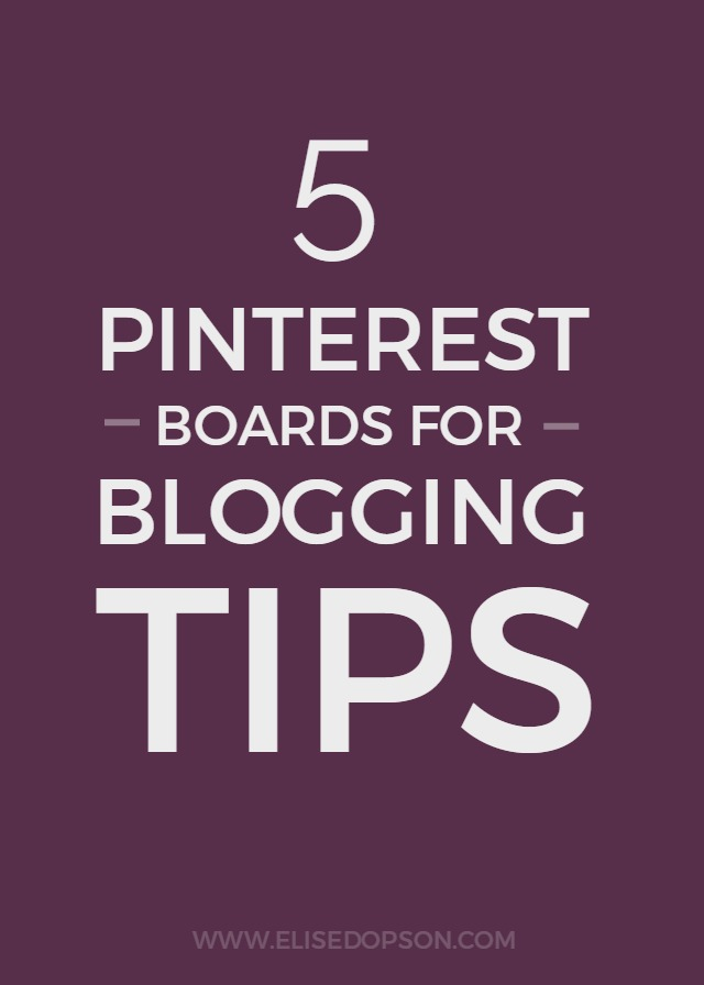 5 Pinterest Boards for Blogging Tips & Advice