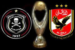 مباراة الاهلى واورلاندو بيراتس الجنوب افريقى