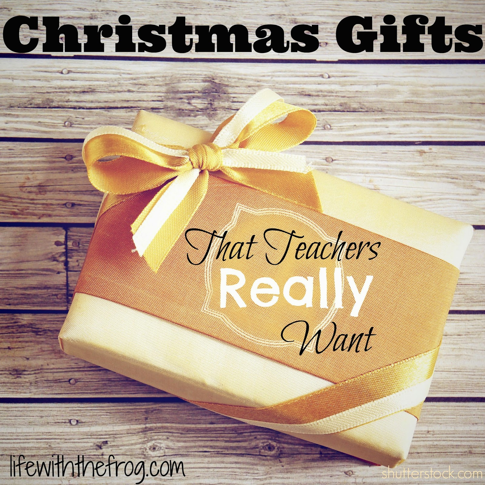 kissing the frog: Christmas Gifts that Teachers Really Want