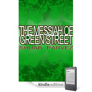 Kindle Nation Daily Free Book Alert, Saturday, February 19: Christmas in February! plus … Shuab Parvez' The Messiah of Green Street is a funny, poignant story of a prodigal boy (Today's Sponsor)