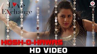 Hosh-O-Hawas – Love Exchange _ Shraddha Pandit _ Mohit Madan & Khushboo Purohit