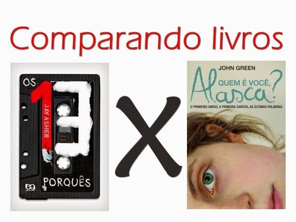 Comparação, livros, Quem é Você, Alasca?, Os 13 Porquês