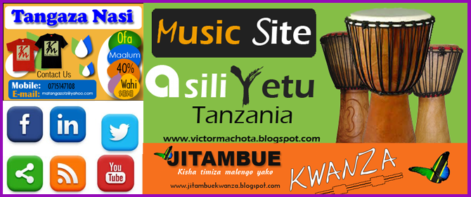 ASILI YETU TANZANIA - MUSIC BLOG