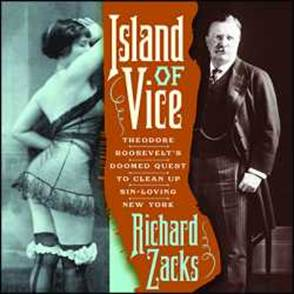Island of Vice: Theodore Roosevelt's Doomed Quest