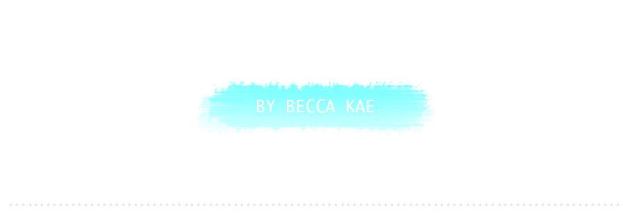 By Becca Kae