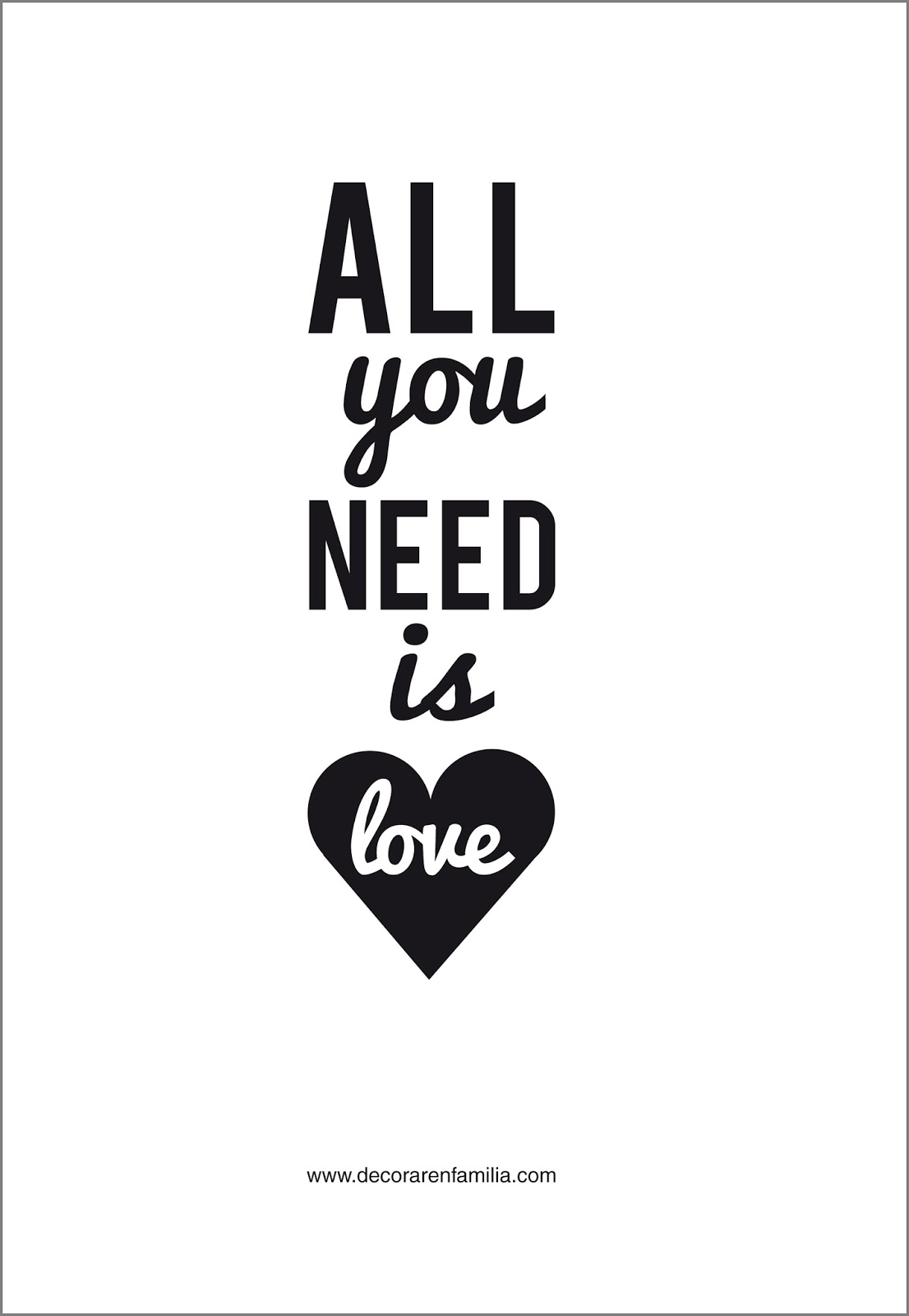 Decorar en familia: Lámina descargable All You Need Is Love4