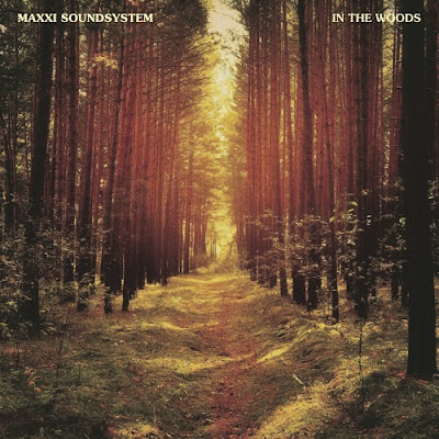 Maxxi Soundsystem - In The Woods
