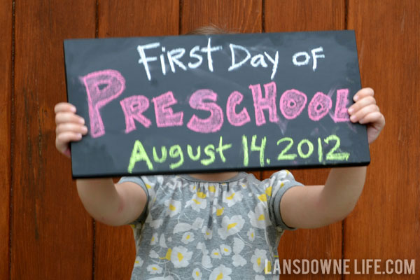 First Day Of Preschool Sign http://www.lansdownelife.com/2012/08/first-day-of-school-photo-shoot.html