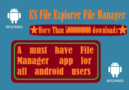 ES File Explorer File Manager a must have utility for Android Smartaphone and tablet