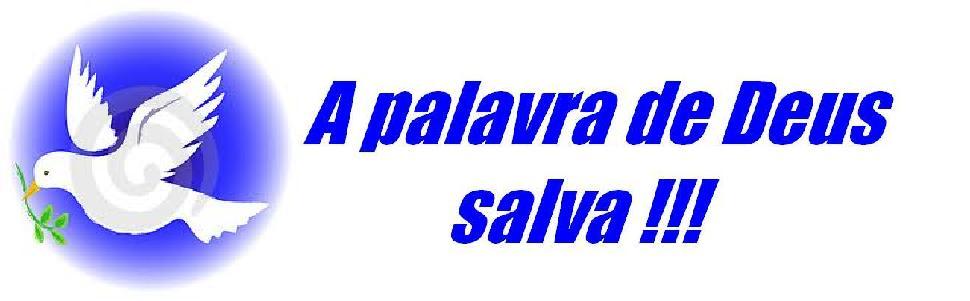 A PALAVRA DE DEUS SALVA