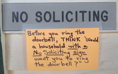 No soliciting sign with added note that says Before you ring this bell, think to yourself, 'Would a household with a no soliciting sign want you to ring this bell?'