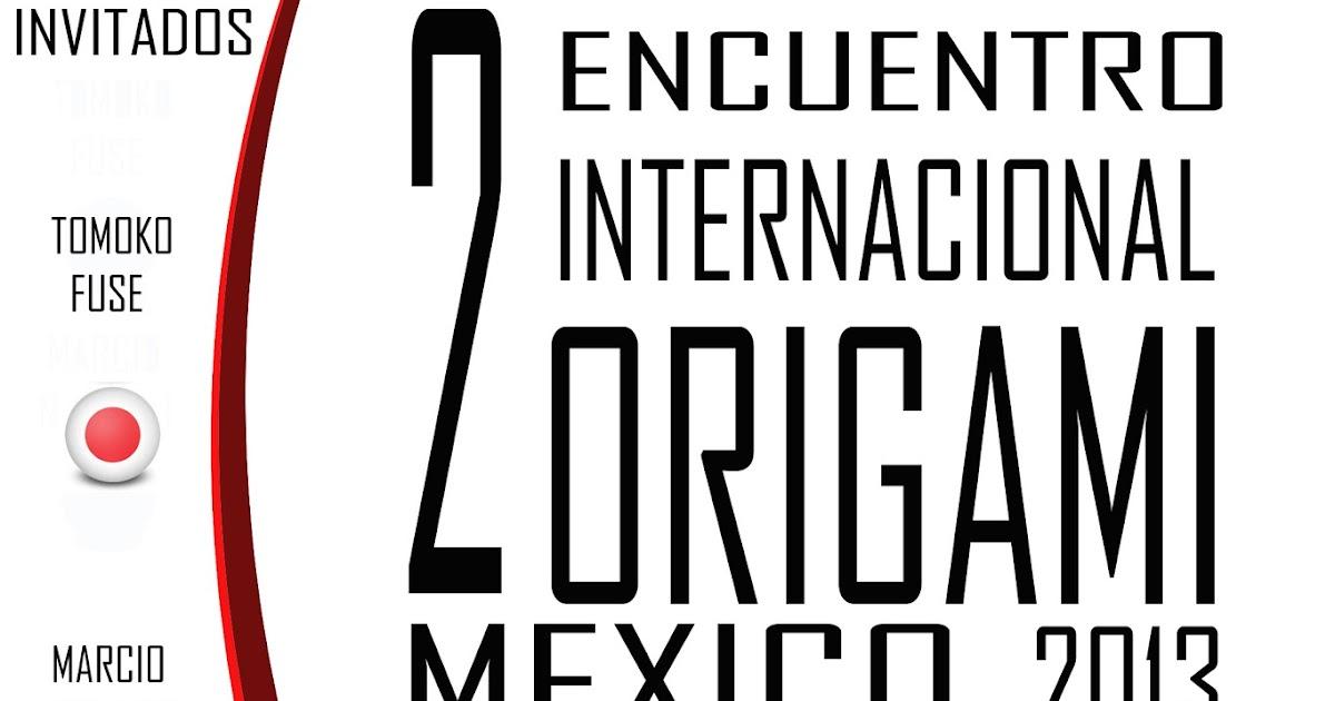 oripapiro  2 encuentro internacional de origami m u00e9xico 2013