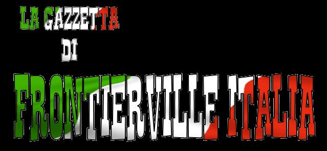 LA GAZZETTA DI FRONTIERVILLE ITALIA
