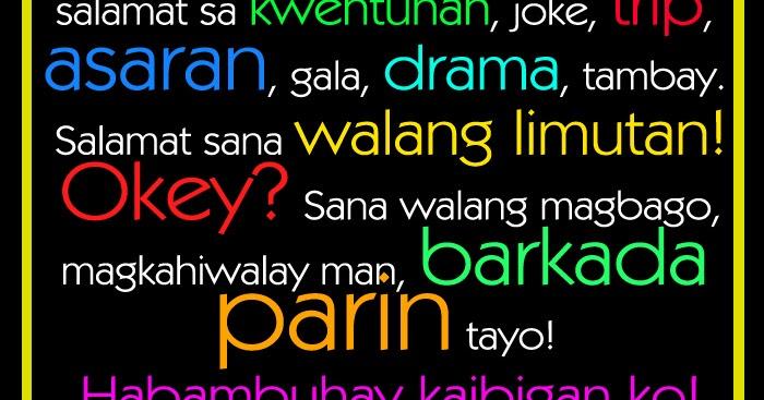 Sana walang magbabago, magkahiwalay man barkada parin tayo ... Quotes About Drama Tagalog