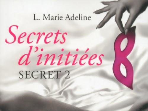 S.E.C.R.E.T., tome 2 : Secrets d'initiés de L. Marie Adeline