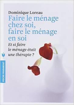 La salade a tout lectures de mars 2015 dominique loreau - Comment faire le menage ...
