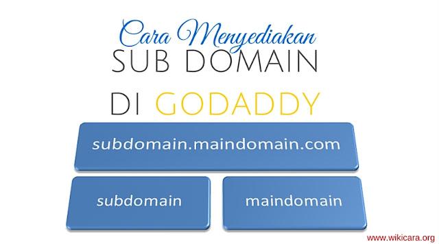 Cara Menyediakan Sub Domain Blog Anda di Godadd