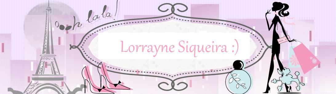 Lorrayne Siqueira :)