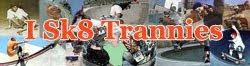 I Sk8 Trannies