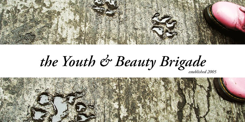 the Youth & Beauty Brigade