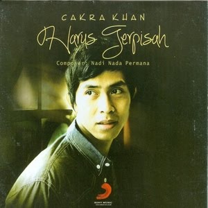 Lirik Lagu Cakra Khan Harus Terpisah Terbaru 2013