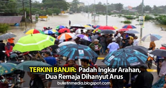 Terkini Banjir Padah Ingkar Arahan Dua Remaja Dihanyut Arus
