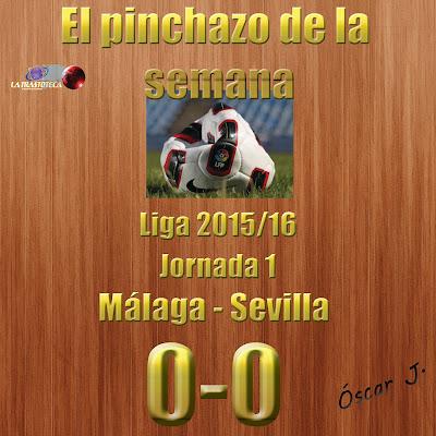 Málaga 0-0 Sevilla. Liga 2015/16. Jornada 1. El pinchazo de la semana.