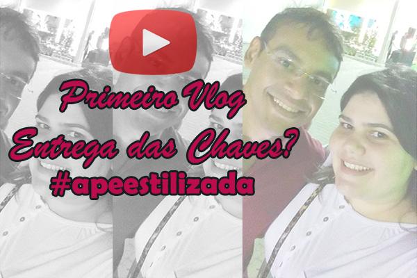 Vlog Blog Estilizada Cerimônia de Entrega das Chaves