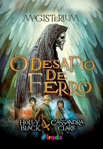 Magisterium: O Desafio de Ferro - Holly Black & Cassandra Clare