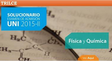 http://static.trilce.edu.pe/solucionario/uni/uni2015II/solucionario-uni2015II-fisica-quimica.pdf
