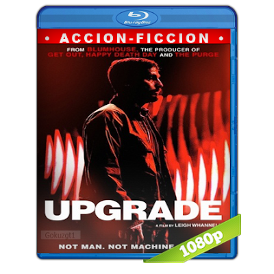 Upgrade Maquina Asesina (2018) BRRip Full 1080p Audio Trial Latino-Castellano-Ingles 5.1