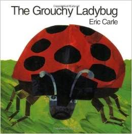 http://www.amazon.com/The-Grouchy-Ladybug-Eric-Carle/dp/0064434508