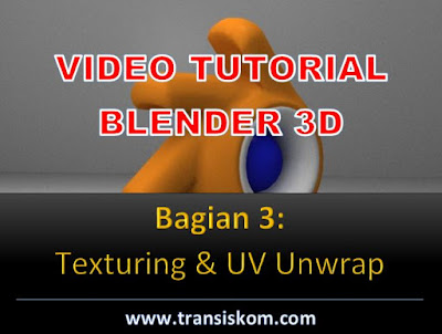 Video Tutorial Blender 3D Bagian 3: Texturing (Bahasa Indonesia)