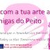 """""""Ajuda com a tua Arte as Amigas do Peito"""""""